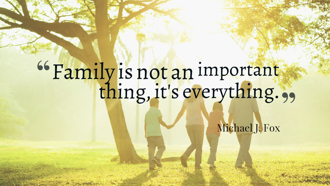Family is not an important thing it's everything.